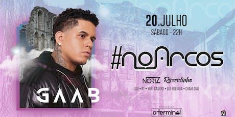 #NoArcos apresenta GAAB ! ingressos