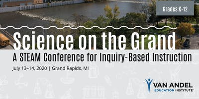 2020 Science on the Grand: A STEAM Conference for Inquiry-Based Instruction