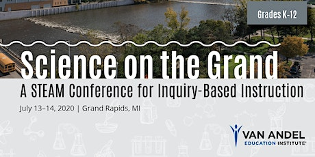 2020 Science on the Grand: A STEAM Conference for Inquiry-Based Instruction tickets