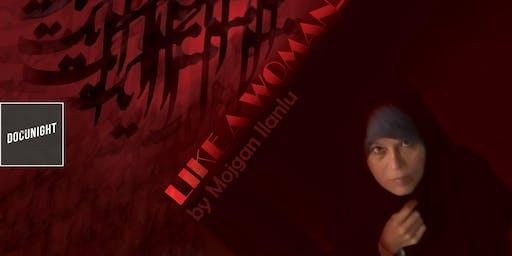 "Docunight: Iranian Documentary Series ""Like A Woman"" - UC Irvine - Wed., July 24th"