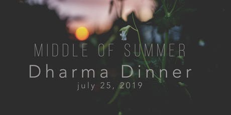 Middle of Summer Dharma Dinner tickets
