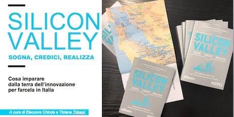 SILICON VALLEY: cosa possiamo imparare dalla terra dell'innovazione biglietti