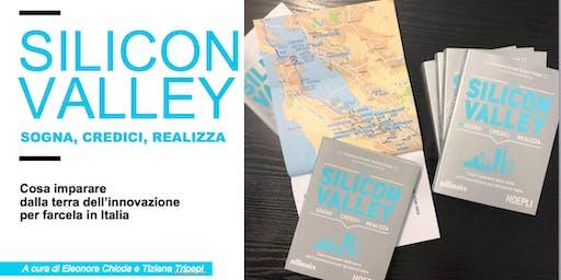 SILICON VALLEY: cosa possiamo imparare dalla terra dell'innovazione