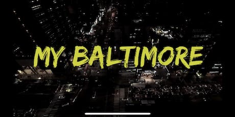 My Baltimore Film Screening and Q & A tickets