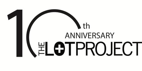LOT Project 10th Anniversary Celebration tickets