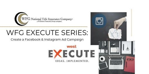 WFG Execute Series - Creating FB & IG Ads