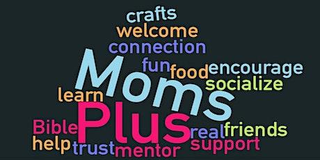"MomsPlus - women encouraging each other in ""doing life"" tickets"