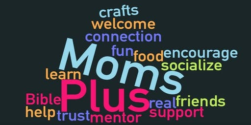 "MomsPlus - women encouraging each other in ""doing life"""