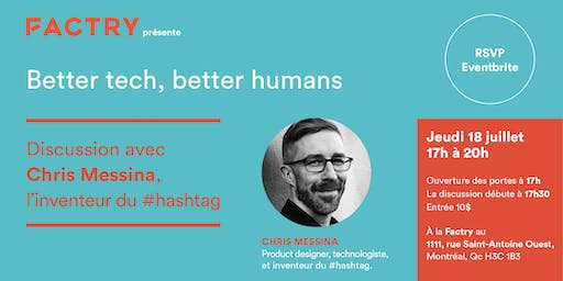Better tech, Better humans: Chris Messina, inventeur du #hashtag