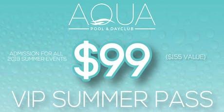Aqua VIP 2019 Summer Pass tickets