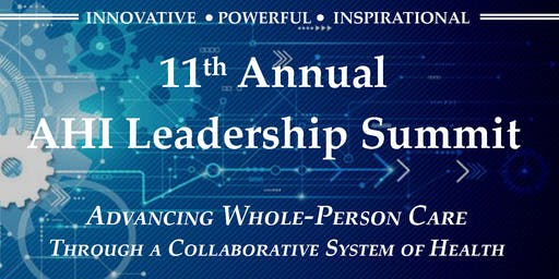 2019 AHI Leadership Summit: Advancing Whole-Person Care Through a Collaborative System of Health Approach