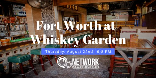 Network After Work Fort Worth at Whiskey Garden