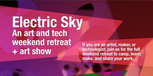 Electric Sky 2019: An Art and Tech Weekend Retreat