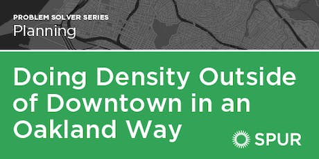 Doing Density Outside of Downtown in an Oakland Way tickets