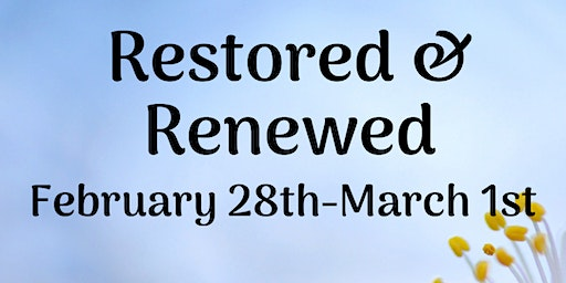Restored & Renewed 2020 Ladies Retreat