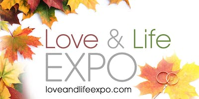 Love & Life Expo: 2019 Bridal Show & Lifestyle Expo