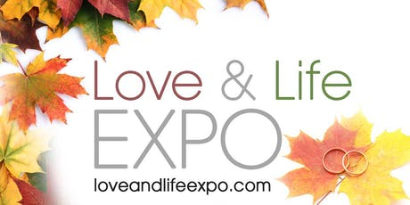 Love & Life Expo: 2019 Bridal Show & Lifestyle Expo  tickets
