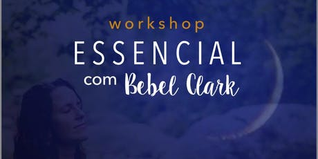 Workshop Essencial Floripa com Bebel Clark ingressos