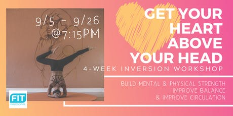 Get Your Heart Above Your Head: 4-Week Inversion Workshop tickets