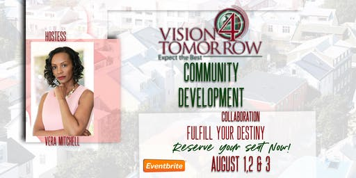 Vision 4 Tomorrow Empowerment Conference  A Community Development Collaborative  (Vision 4 Tomorrow LLC/GGDO)