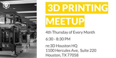3D Printing Monthly Meetup - Houston