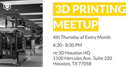 3D Printing Monthly Meetup - Houston tickets