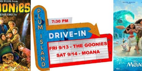 Plum Island Drive In Movie - The Goonies and Moana tickets