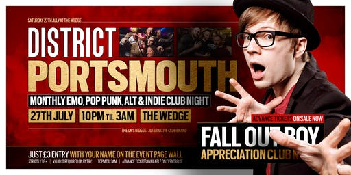 DISTRICT Portsmouth // Fall Out Boy Special // Sat 27th July at The Wedge