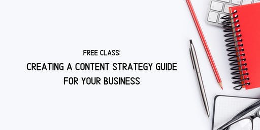 Free Class: Creating A Content Strategy Guide for Your Business