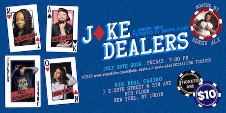 Joke Dealers  tickets