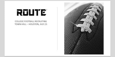 ROUTE College Football Recruiting Town Hall - Houston, TX (July 23) tickets