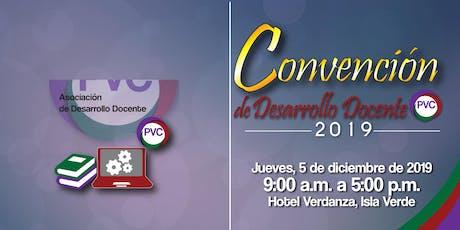 Convención de Desarrollo Docente PVC 2019 entradas