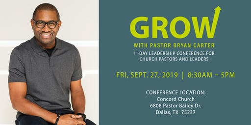GROW Leadership Conference w/Pastor Bryan Carter