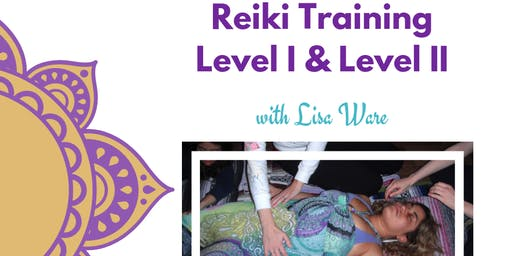 Reiki Level 1 or Level 2 Training and Attunement with Lisa Ware