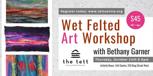 Wet Felted Art Workshop