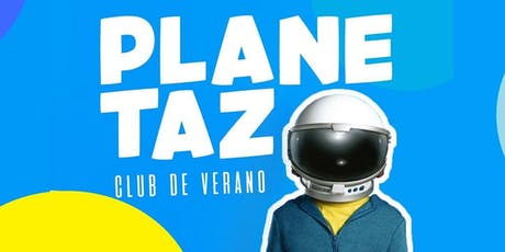 PLANETAZO: Club de Verano tickets