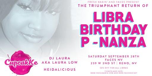 Libra Birthday P-Nanza ft CupcakKe, DJ Laura, Heidalicious at FACES NV