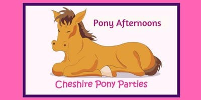Cheshire Pony Parties Open Afternoon £14.50 per child Summer 2019