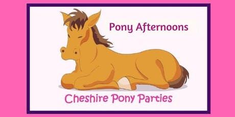 Cheshire Pony Parties Open Afternoon £14.50 per child Summer 2019 tickets
