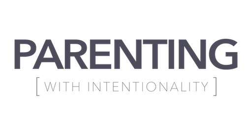 Parenting With Intentionality