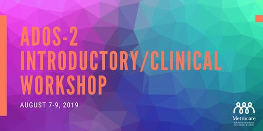 ADOS-2 Introductory/Clinical Workshop