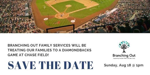 Diamondbacks Tickets for Branching Out Families