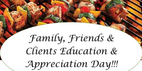 Family, Friends and Client Education and Appreciation Day tickets