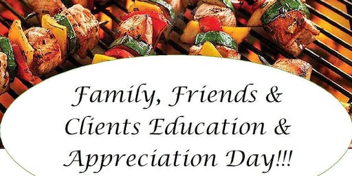 Family, Friends and Client Education and Appreciation Day