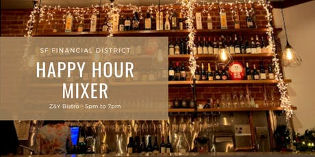 SF Financial District Happy Hour Mixer - Z&Y Bistro 7/24 5pm tickets