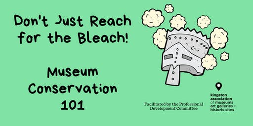 Don't Just Reach for the Bleach!  - Museum Conservation Workshop 101