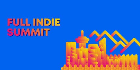 Full Indie Summit 2019 tickets