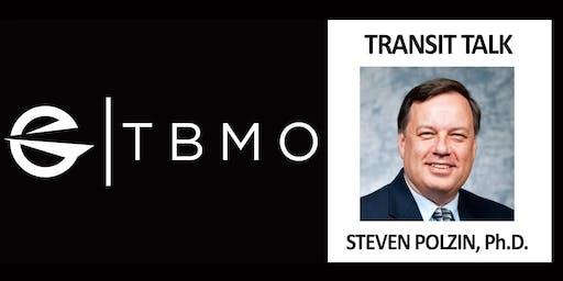 TBMO Transit Talk - Steven Polzin, Ph.D.