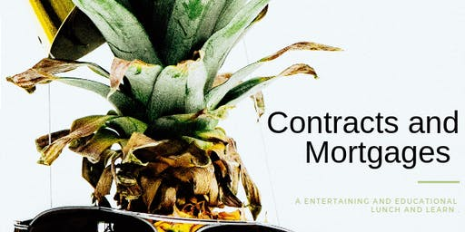Contracts and Mortgages Lunch and Learn