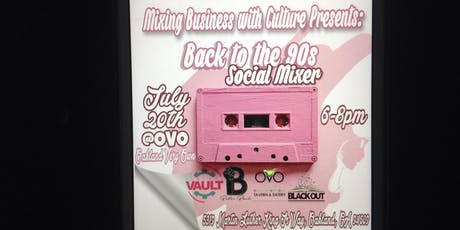 Mixing Business with Culture Presents: Back to the 90s Social Mixer tickets